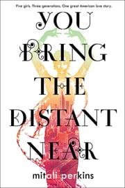 You Bring the Distant Near ebook by Mitali Perkins