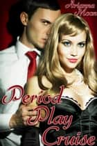 Period Play Cruise (Menstruation Erotica) ebook by Arianna Moon