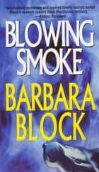 Blowing Smoke eBook by Barbara Block