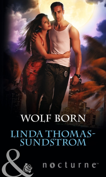 Wolf Born (Mills & Boon Nocturne) ebook by Linda Thomas-Sundstrom