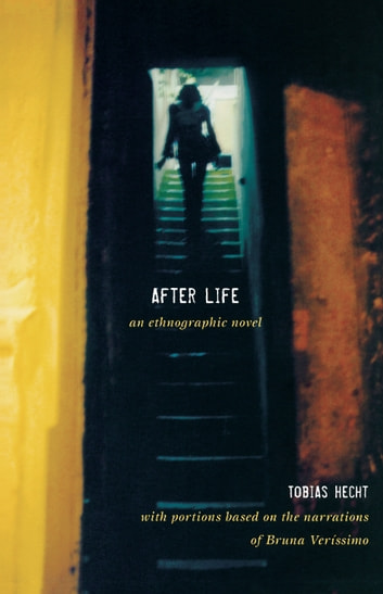 After Life - An Ethnographic Novel ebook by Tobias Hecht