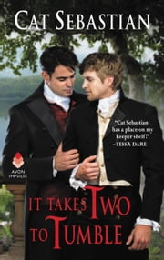 It Takes Two to Tumble - Seducing the Sedgwicks ebook by Cat Sebastian