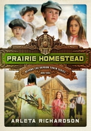 Prairie Homestead ebook by Arleta Richardson