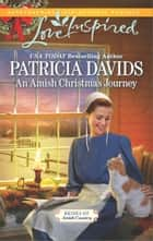 An Amish Christmas Journey ebook by Patricia Davids