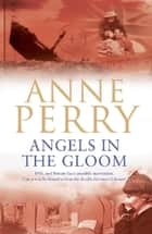 Angels in the Gloom (World War I Series, Novel 3) - An unforgettable novel of war, espionage and secrets ebook by Anne Perry