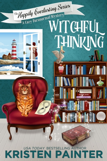 Witchful Thinking - A Cozy Paranormal Mystery ebook by Kristen Painter