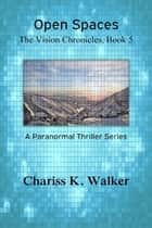 Open Spaces ebook by Chariss K. Walker