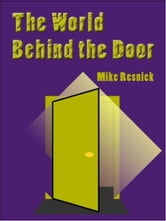 The World Behind the Door - Art Encounters ebook by Mike Resnick