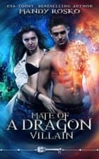 Mate Of A Dragon Villain - Skeleton Key ebook by Mandy Rosko, Skeleton Key