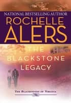 The Blackstone Legacy: The Long Hot Summer\Very Private Duty ebook by Rochelle Alers