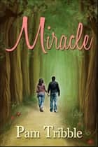 Miracle ebook by Pam Tribble