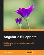 Angular 2 Blueprints ebook by Vinci Rufus