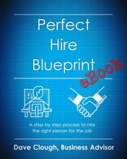 Perfect Hire Blueprint eBook ebook by Dave Clough
