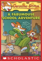 Geronimo Stilton #38: A Fabumouse School Adventure ebook by Geronimo Stilton