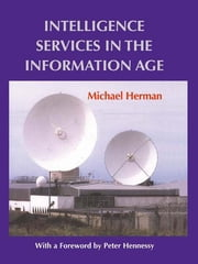 Intelligence Services in the Information Age ebook by Michael Herman