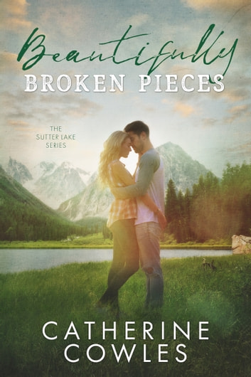 Beautifully Broken Pieces ebook by Catherine Cowles