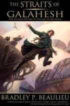 The Straits of Galahesh ebook by Bradley Beaulieu