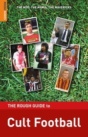 The Rough Guide to Cult Football ebook by Andy Mitten