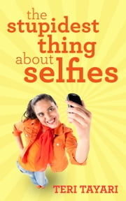 The Stupidest Thing About Selfies ebook by Teri Tayari