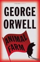 Animal Farm (Collins Classics) ebook by George Orwell