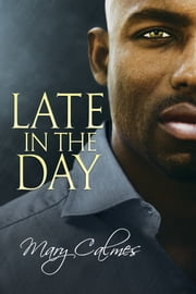Late in the Day ebook by Mary Calmes