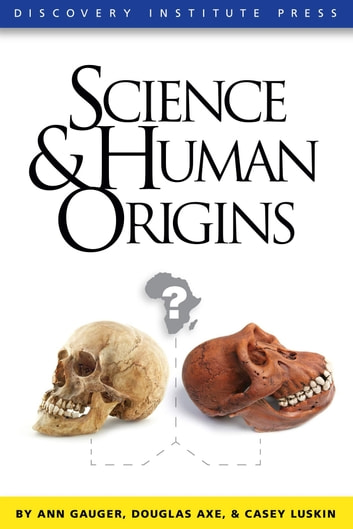Science and Human Origins ebook by Ann Gauger