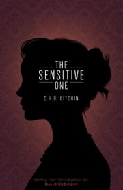 The Sensitive One ebook by C.H.B. Kitchin