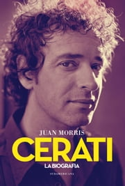 Cerati - La biografía definitiva ebook by Juan Morris