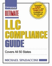 Ultimate LLC Compliance Guide - Covers All 50 States ebook by Michael Spadaccini