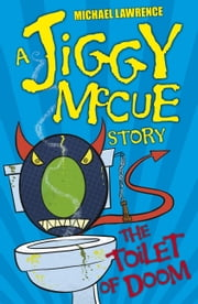 Jiggy McCue: The Toilet Of Doom ebook by Michael Lawrence