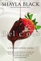 Delicious ebook by Shayla Black