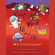 Cool! Whoa! Ah and Oh! - What Is an Interjection? audiobook by Brian P. Cleary
