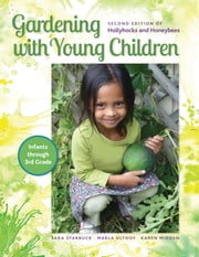 Gardening with Young Children ebook by Sara Starbuck,Marla Olthof,Karen Midden