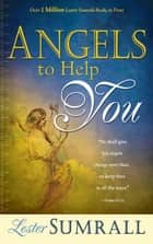 Angels To Help You ebook by Lester Sumrall