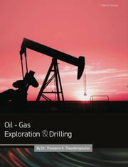 Oil - Gas Exploration & Drilling ebook by Dr. Theodore E. Theodoropoulos