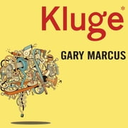Kluge - The Haphazard Construction of the Human Mind audiobook by Gary Marcus