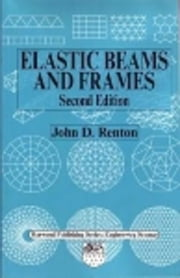 Elastic Beams and Frames ebook by Renton, J D