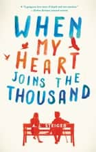 When My Heart Joins the Thousand ebook by A. J. Steiger