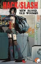 Hack/Slash Vol 7: New Blood, Old Wounds ebook by Tim Seeley