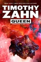 Queen - A Chronicle of the Sybil's War e-bok by Timothy Zahn