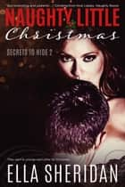 Naughty Little Christmas ebook by Ella Sheridan