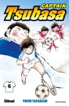 Captain Tsubasa - Tome 06 - En avant pour le tableau final ebook by Yoichi Takahashi