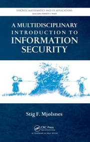 A Multidisciplinary Introduction to Information Security ebook by Mjolsnes, Stig F.