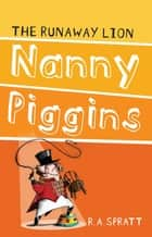 Nanny Piggins And The Runaway Lion 3 ebook by R.A. Spratt