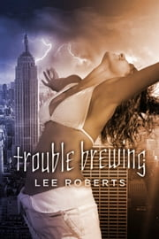 Trouble Brewing ebook by Lee Roberts