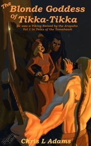 The Blonde Goddess of Tikka-Tikka ebook by Chris L. Adams