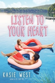 Listen to Your Heart ebook by Kasie West
