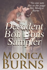 Decadent Bon Bons Sampler ebook by Monica Burns