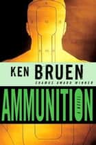 Ammunition ebook by Ken Bruen