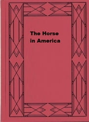 The Horse in America ebook by John Gilmer Speed